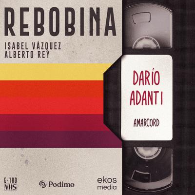 E03 Amarcord, con Darío Adanti
