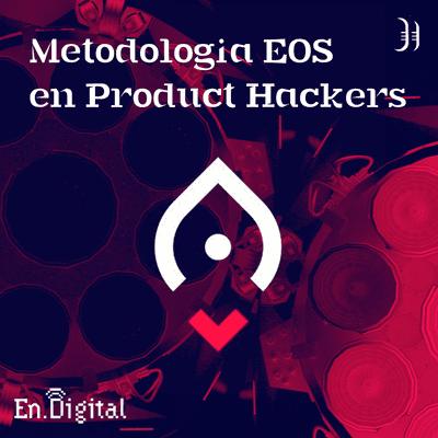 Growth y negocios digitales 🚀 Product Hackers - #178 – Metodología EOS en Product Hackers