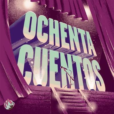 Studio Ochenta presenta: Ochenta Cuentos