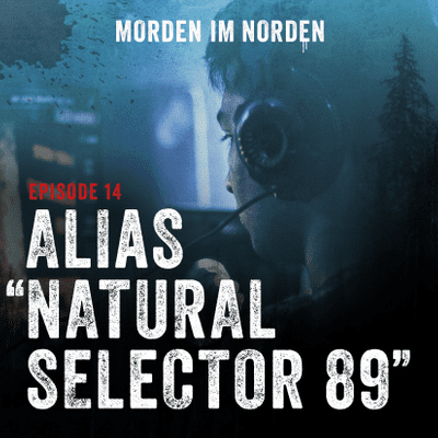 "Morden im Norden - Episode 14: Alias ""Natural Selector 89"""