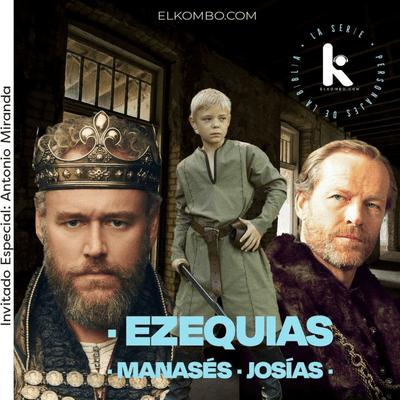 El Kombo Oficial - Ezequías, Manasés, Josías. (Personajes de la Biblia, La Serie) E30