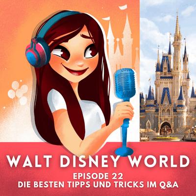 Feenstaub & Mauseohren | Disney Podcast - Episode 22: Walt Disney World | Tipps und Tricks im großen Q&A