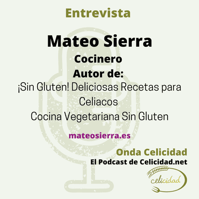 Onda Celicidad - OC0010 - Cocina Sin Gluten con Mateo Sierra