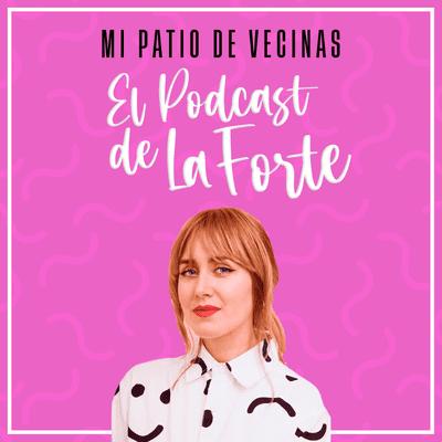 """MI PATIO DE VECINAS - EL PODCAST DE LA FORTE - RAQUEL CÓRCOLES: """"El mérito es perder el miedo a publicar"""""""