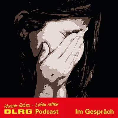 """DLRG Podcast - DLRG """"Im Gespräch"""" Folge 016 - Kein Tabuthema: Wir sprechen über sexualisierte Gewalt"""