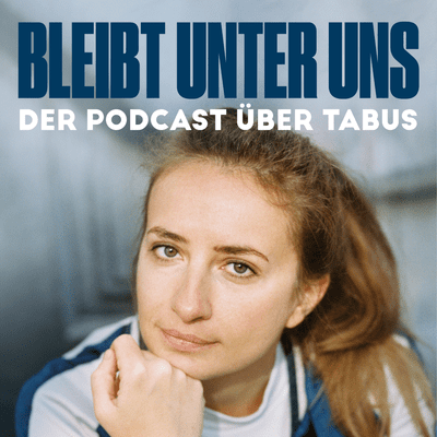Bleibt unter uns - der Podcast über Tabus - Wie hast du deine postpartale Depression erlebt, Havva?
