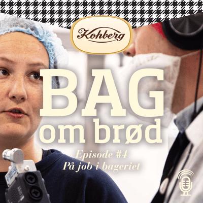 Bag om brød - Episode #4 På job i bageriet