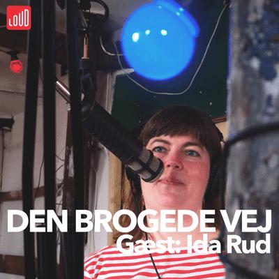 Den Brogede Vej - #5 - Ida Rud