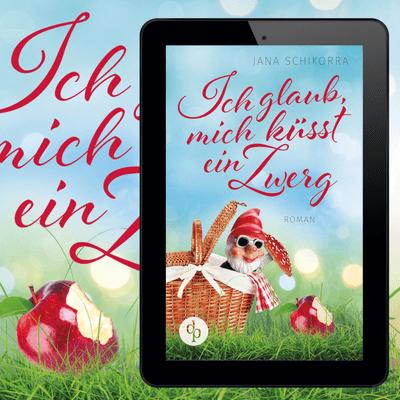 Buchplausch - Ich Glaub, Mich Küsst Ein Zwerg von Jana Schikorra