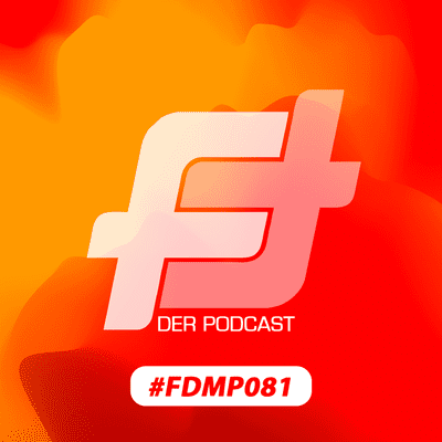 FEATURING - Der Podcast - #FDMP081: Back in tha game!