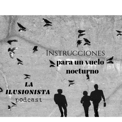 La Ilusionista - La Ilusionista: Instrucciones para un vuelo nocturno