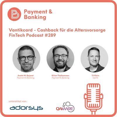 Payment & Banking Fintech Podcast - Vantikcard - Cashback für die Altersvorsorge