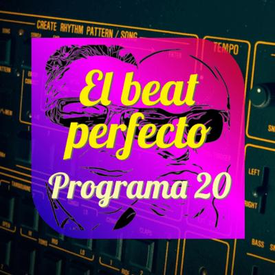 El beat perfecto - El beat perfecto #20: Tempesst, Róisín Murphy, KOKO, Mike Oldfield, Dictator, Marilyn Manson, Sultans Court