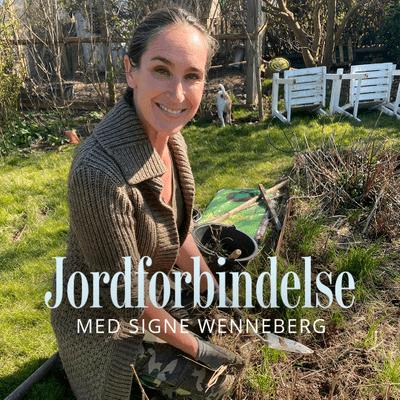 Jordforbindelse med Signe Wenneberg - Episode 2: Forår i haven – kom godt i gang