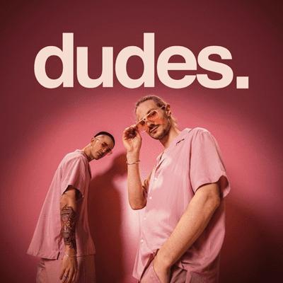 dudes. - podcast