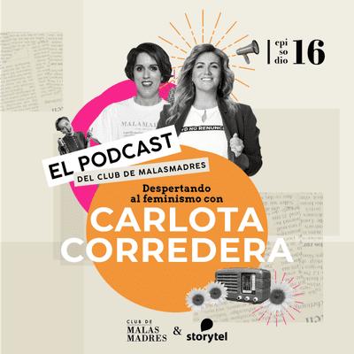 Club de Malasmadres - Despertando al feminismo con Carlota Corredera
