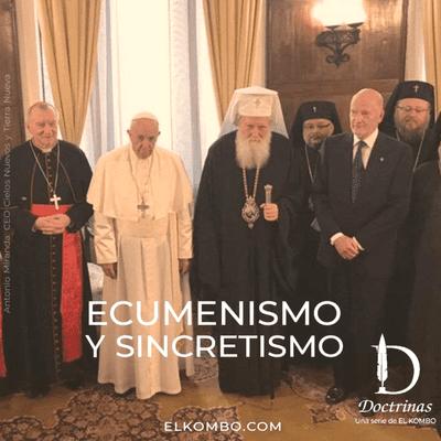 Ecumenismo & Sincretismo (Doctrinas E15)