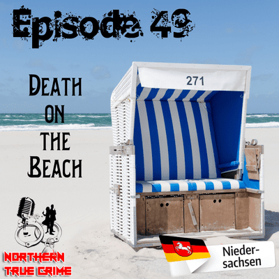 Northern True Crime - # 49 - Death on the Beach