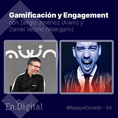 Growth y negocios digitales 🚀 Product Hackers - #Ready4Growth 4 – Gamification y Engagement con Sergio Jiménez y Daniel Vecino