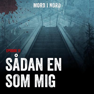 Mord i nord - Episode 31: Sådan en som mig
