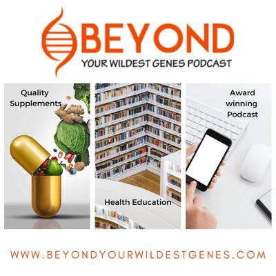 Beyond Your Wildest Genes - Jenn Malecha – The Wholistic Health Boss