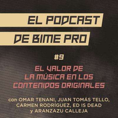 El podcast de BIME PRO - #9 - El valor de la música en los contenidos originales