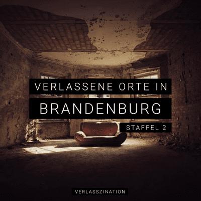 Verlasszination - Verlassene Orte in Deutschland - Einleitung - Verlassene Orte in Brandenburg