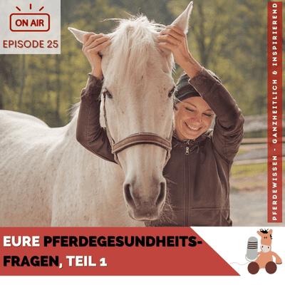 Pferdewissen - ganzheitlich & inspirierend mit Sandra Fencl - Eure Pferdegesundheitsfragen, Teil 1