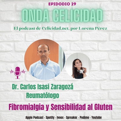 Onda Celicidad - OC029 - Fibromialgia y Sensibilidad al Gluten No Celiaca, con el Dr. Isasi