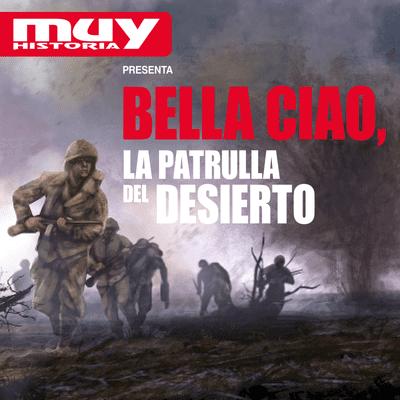 Bella Ciao, historias secretas de la Segunda Guerra Mundial - EP10 La patrulla del desierto