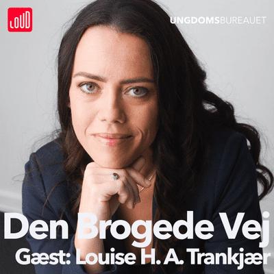 Den Brogede Vej - #53 - Louise H. A. Trankjær