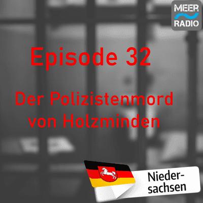 Northern True Crime - #32 Der Polizistenmord von Holzminden