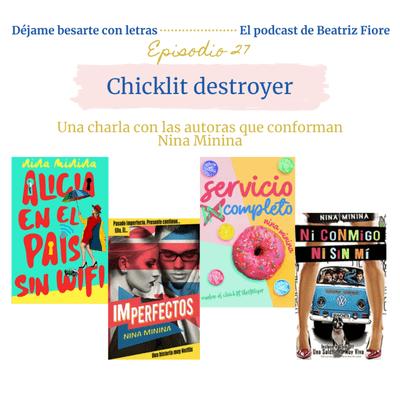 Déjame besarte con letras. El podcast de Beatriz Fiore - 27. Chicklit destroyer. Entrevista a Nina Minina