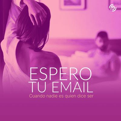Espero tu email - podcast