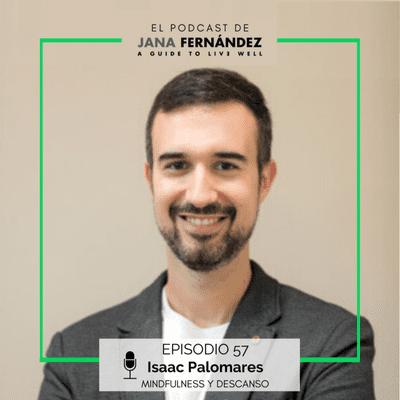 El podcast de Jana Fernández - Cómo resolver los problemas de sueño a través del Mindfulness, con Isaac Palomares