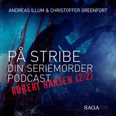 På stribe - din seriemorderpodcast - Robert Hansen (2:2)