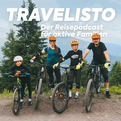 Travelisto - Der Reise-Podcast für aktive Familien - Mountainbiken mit der Familie