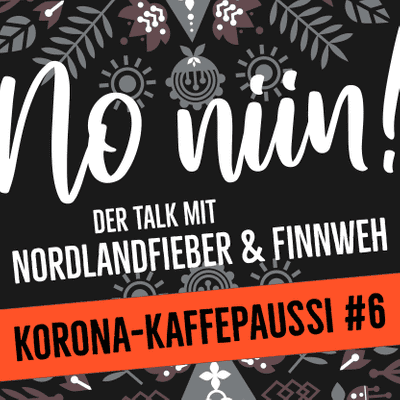 No Niin! Der Podcast mit Nordlandfieber & Finnweh - Korona-Kaffepaussi #6 feat. Hendrik von hikinginfinland.com