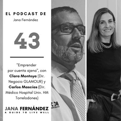 El podcast de Jana Fernández - Intraemprendimiento, con Clara Montoya y Carlos Mascías