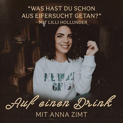 Auf einen Drink mit Anna Zimt - #15 Was hast du schon aus Eifersucht getan?