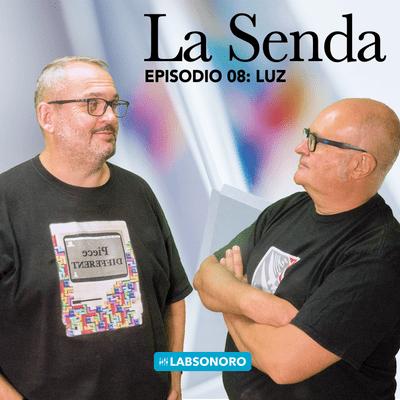La Senda - La Senda T1 E08: LUZ