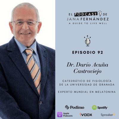 El podcast de Jana Fernández - Melatonina, mucho más que la hormona del sueño, con el dr. Daría Cuña Castroviejo