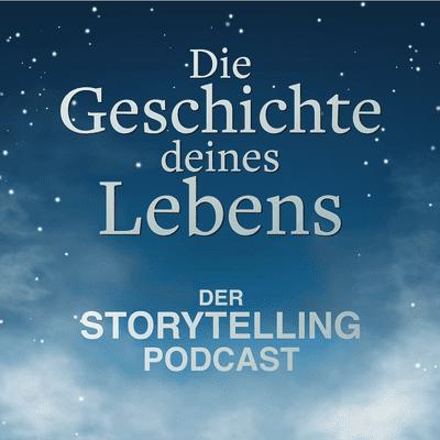 Storytelling: Die Geschichte deines Lebens - podcast