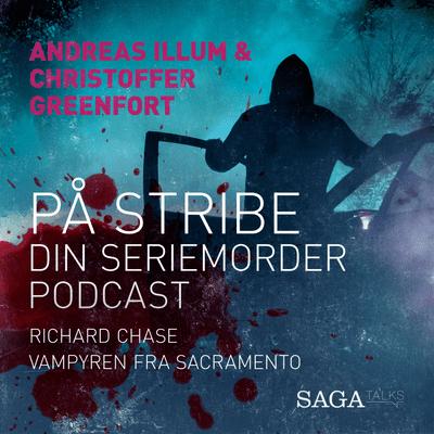 På stribe - din seriemorderpodcast - Richard Chase