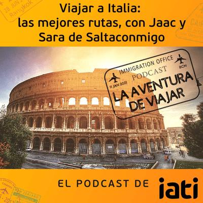 La aventura de viajar - Viajar a Italia: las mejores rutas, con Jaac y Sara de SaltaConmigo | 9