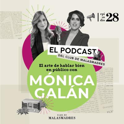 Club de Malasmadres - El arte de hablar bien en público con Mónica Galán