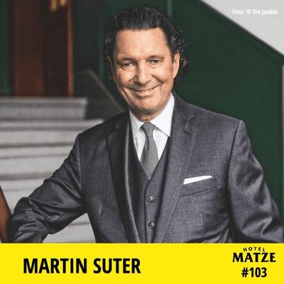 Hotel Matze - Martin Suter – Wie schreibt man einen Bestseller-Roman?