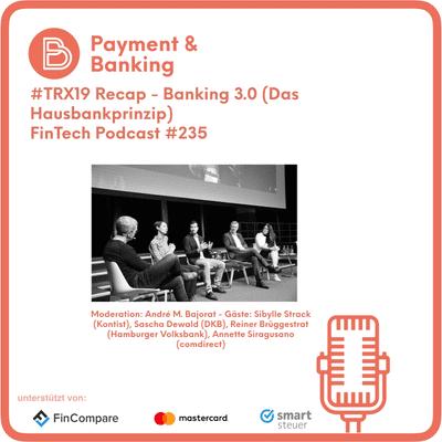 Payment & Banking Fintech Podcast - Banking 3.0 (Das Hausbankprinzip)