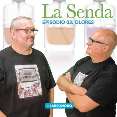 La Senda - La Senda T1 E03: OLORES