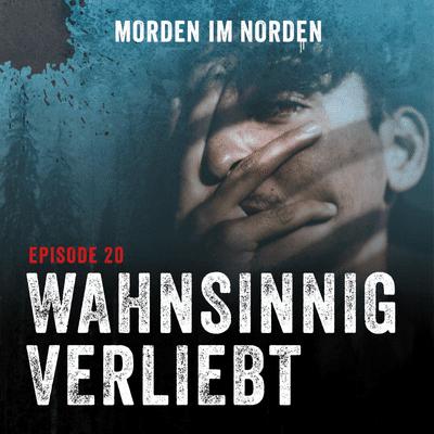 Morden im Norden - Episode 20: Wahnsinnig verliebt